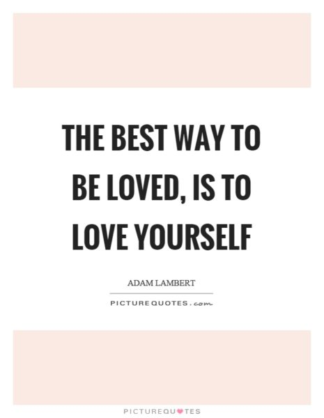 the-best-way-to-be-loved-is-to-love-yourself-quote-1
